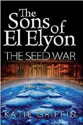 The Sons of El Elyon: The Seed War by Tatie Griffin
