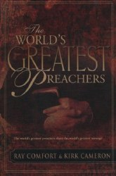 The World's Greatest Preachers by Kirk Comfort and Kirk Cameron