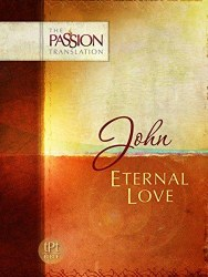 John: Eternal Love - The Passion Translation