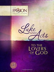 Luke And Acts The Passion Translation