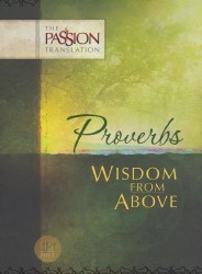 Proverbs The Passion Translation  Revised