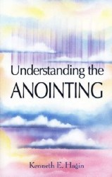Understanding The Anointing by Kenneth Hagin