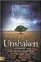 Unshaken: Standing Strong in Uncertain Times by Jeanne Nigro