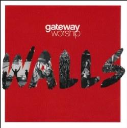 Walls by Gateway Worship CD