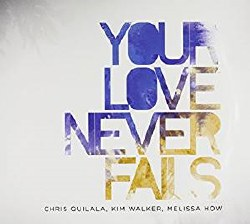You Love Never Fails by Jesus Culture