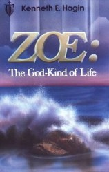 Zoe: The God-Kind of Life by Kenneth Hagin