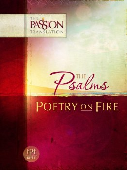 Psalms: Poetry on Fire - The Passion Tranlation