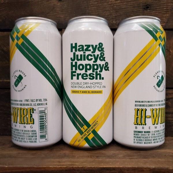 Hazy & Juicy & Hoppy & Fresh