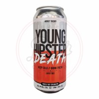 Young Hipster Death - 16oz Can