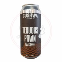 Tenuous Pawn W/ Coffee