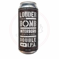Louder Than A Bomb - 16oz Can