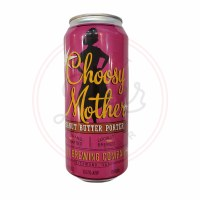 Choosy Mother - 16oz Can