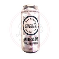 Witness Me - 16oz Can