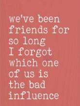 Block We've Been Friends for So Long