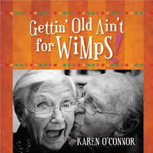 Gettin' Old Ain't For Wimps