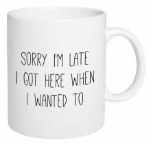 Mug Ceramic Sorry I'm Late