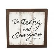 Farmhouse Frame - Be Strong & Courageous
