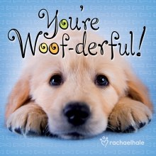 You're Woof-derful!