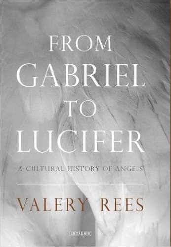 From Gabriel to Lucifer, A History of Angels