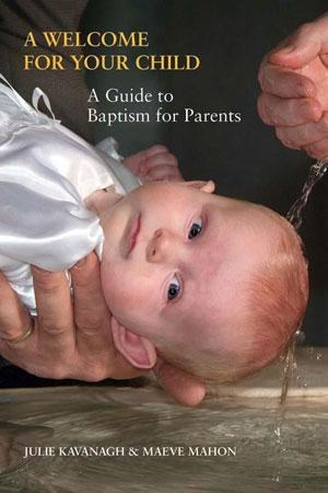 A Welcome for your Child: A Guide to Baptism for Parents