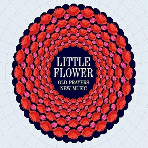 Little Flower Old Prayers New Music Cd