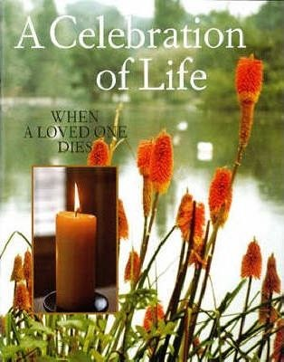 Celebration of Life: When a Loved One Dies