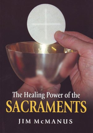 The Healing Power of the Sacraments