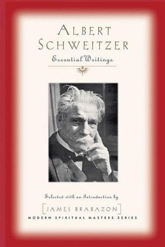 Albert Schweitzer Essential Writings