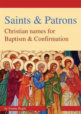 Saints & Patrons Christian Names for Baptism & Confirmation