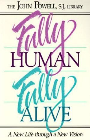 Fully Human, Fully Alive