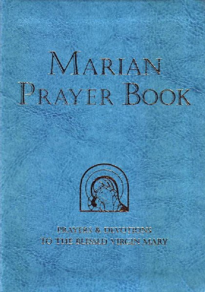 A Marian Prayer Book: Prayers and Devotions