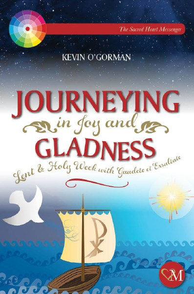 Journeying in Joy and Gladness – Lent & Holy Week with Gaudete et Exsultate