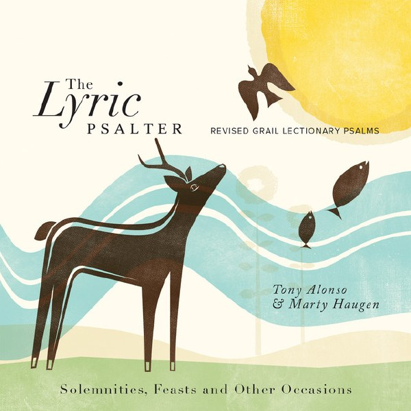 The Lyric Psalter Solemnities, Feasts, and Other Occasions, Revised Grail Lectionary Psalms 2010