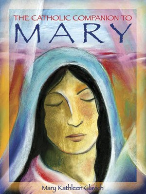 A Catholic Companion to Mary