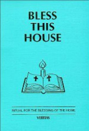 Bless this House: Ritual for the Blessing of the Home