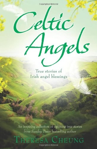 Celtic Angels True Stories of Irish Angel Blessing