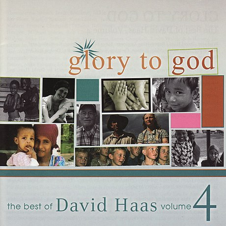 Glory to God Best of David Haas, Vol. 4