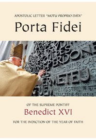 Porta Fidei - Gate of Faith: Apostolic Letter of the Supreme Pontiff for the Indiction of the Year of Faith (Vat Docs)