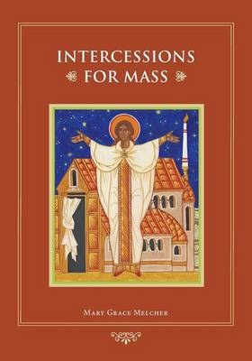 Intercessions for Mass: Prayers of the Faithful