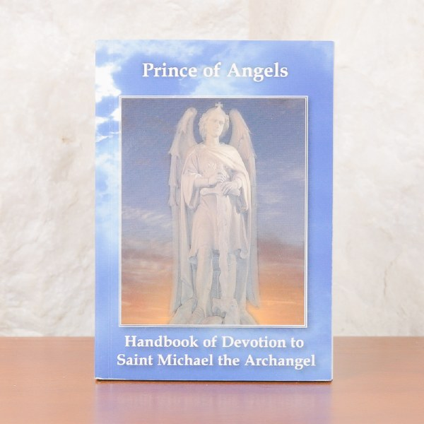 Prince of Angels: Handbook of Devotion to Saint Michael the Archangel