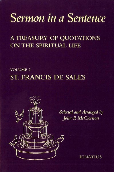 Sermon in a Sentence, Vol. 2: St Francis De Sales: v. 2 : A Treasury of Quotations on the Spiritual Life