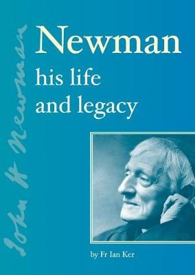 **OLD ISBN** Newman His Life and Legacy