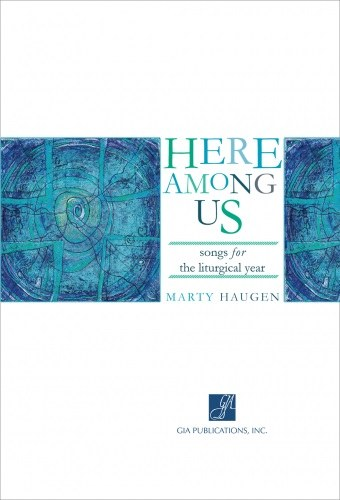 Here among Us - Music Collection Songs for the Liturgical Year