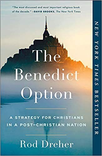 The Benedict Option A Strategy for Christians