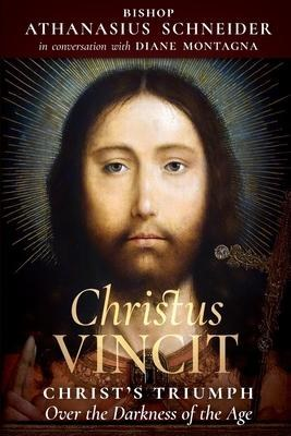 Christus Vincit Christ's Triumph Over the Darkness