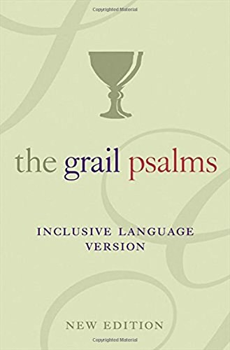 The Grail Psalms Inclusive Language Version