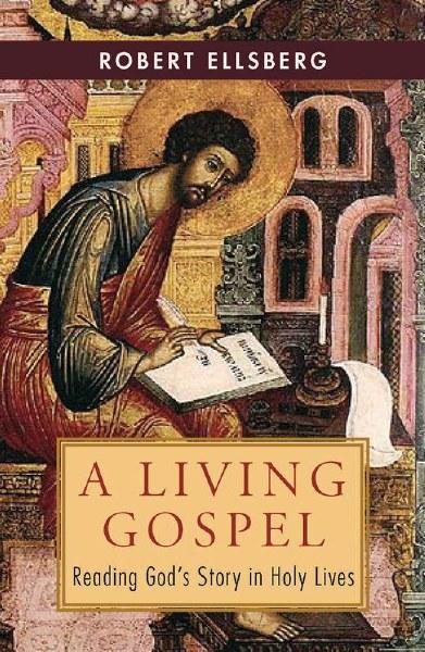A Living Gospel Reading God's Story in Holy Lives