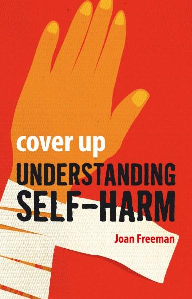 Cover Up - Understanding Self Harm