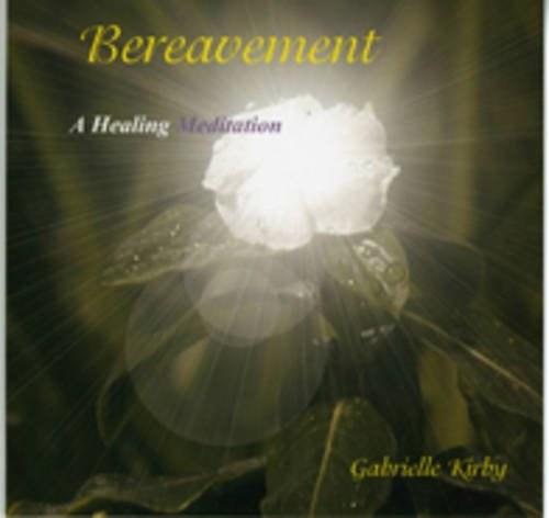 Bereavement A Healing Meditation
