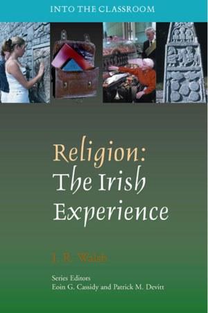 Religion :The Irish Experience